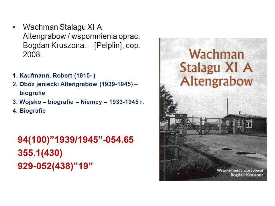 Wachman Stalagu XI A Altengrabow / wspomnienia oprac. Bogdan Kruszona