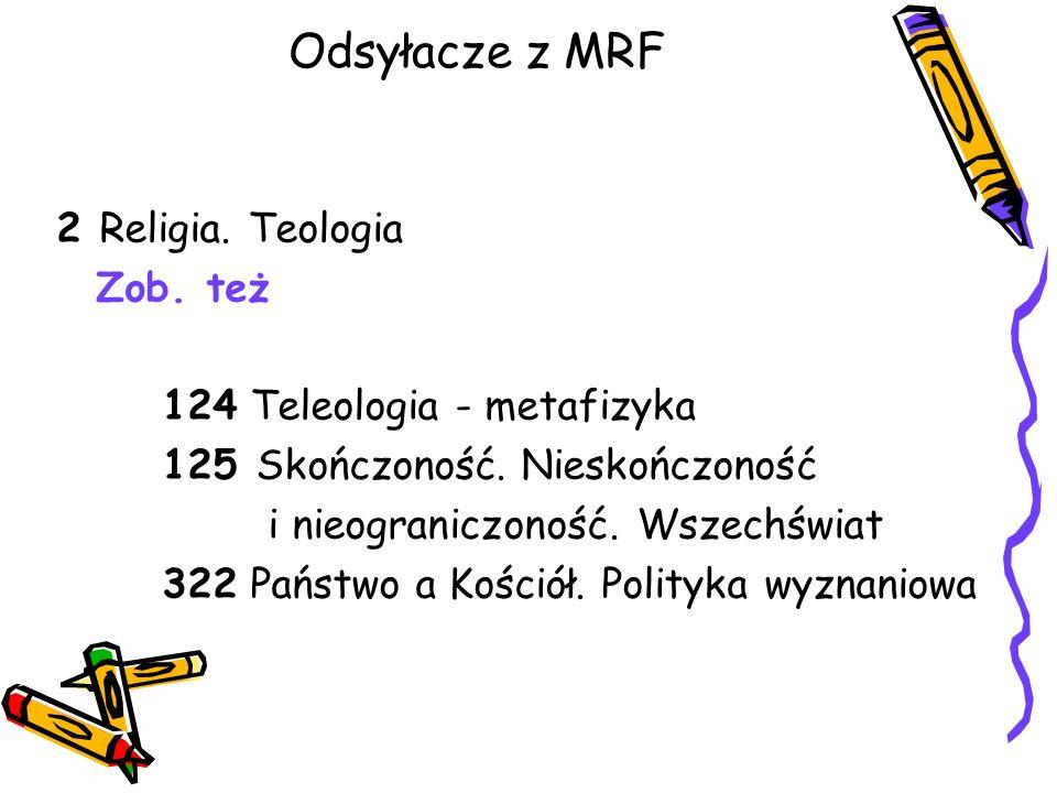Odsyłacze z MRF 2 Religia. Teologia Zob. też