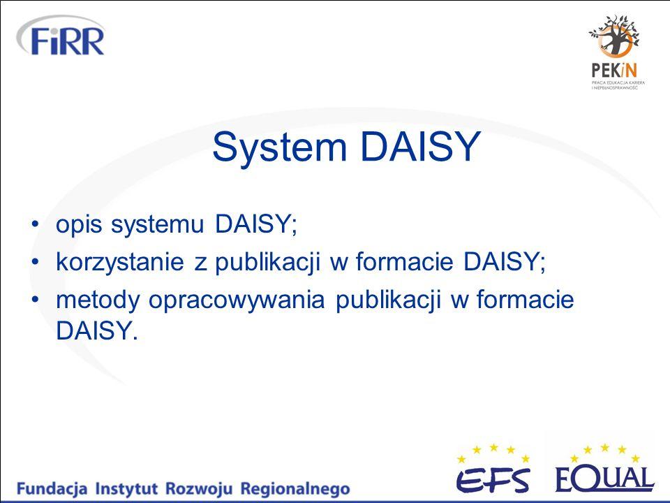 System DAISY opis systemu DAISY;