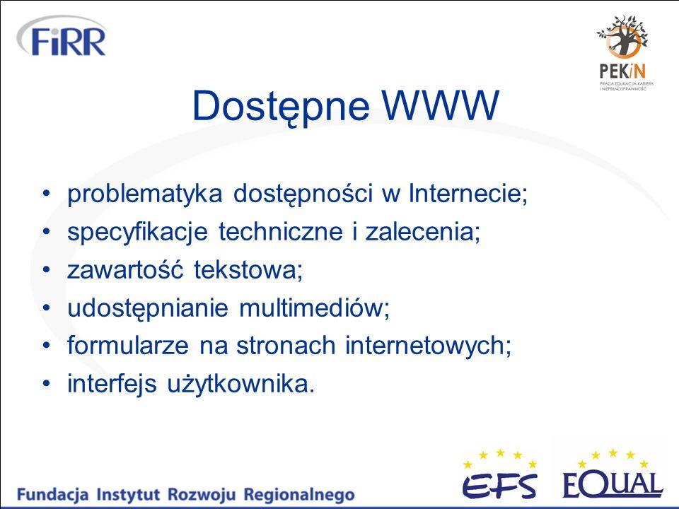 Dostępne WWW problematyka dostępności w Internecie;