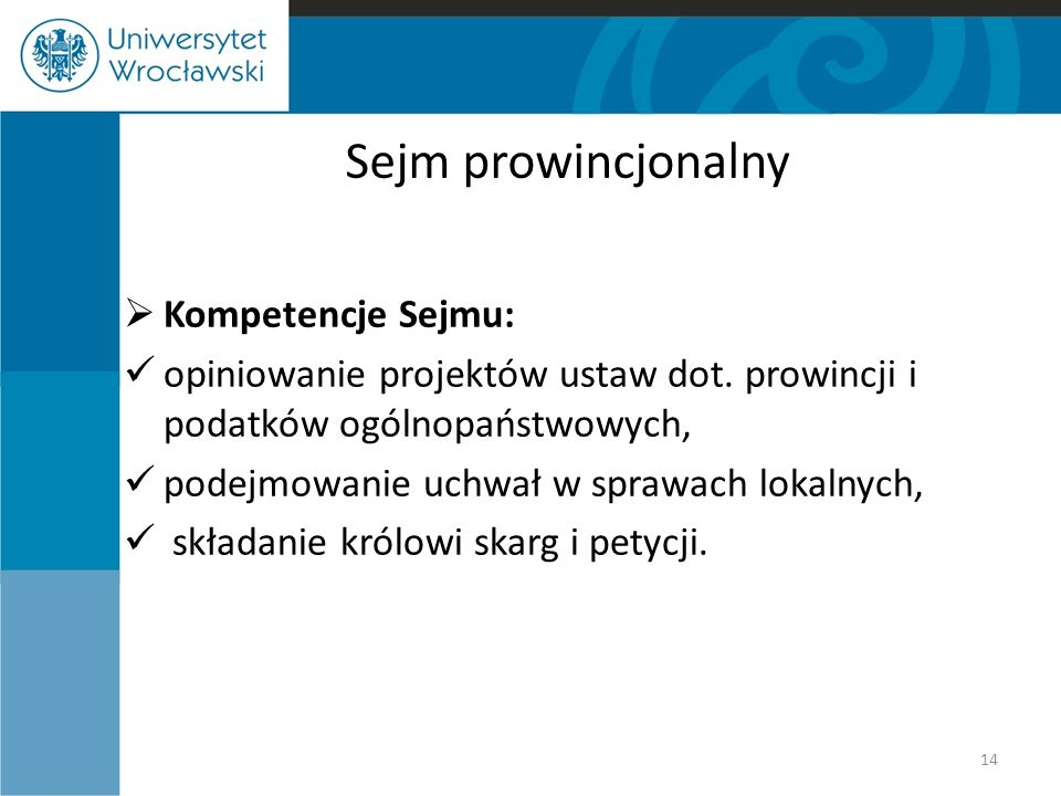 Sejm prowincjonalny Kompetencje Sejmu: