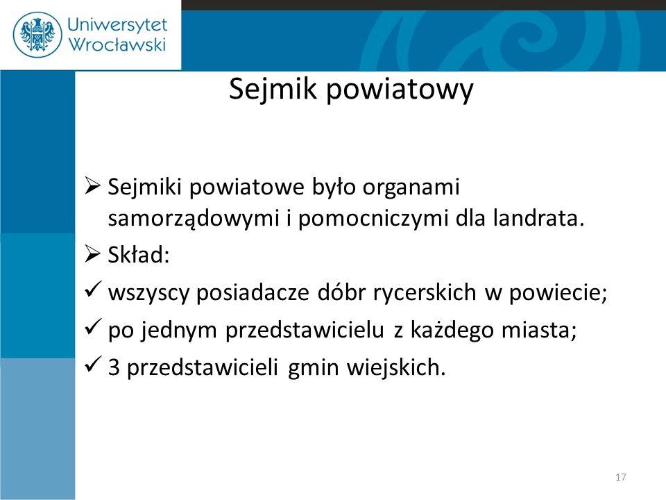 Sejmik powiatowy Sejmiki powiatowe było organami samorządowymi i pomocniczymi dla landrata. Skład: