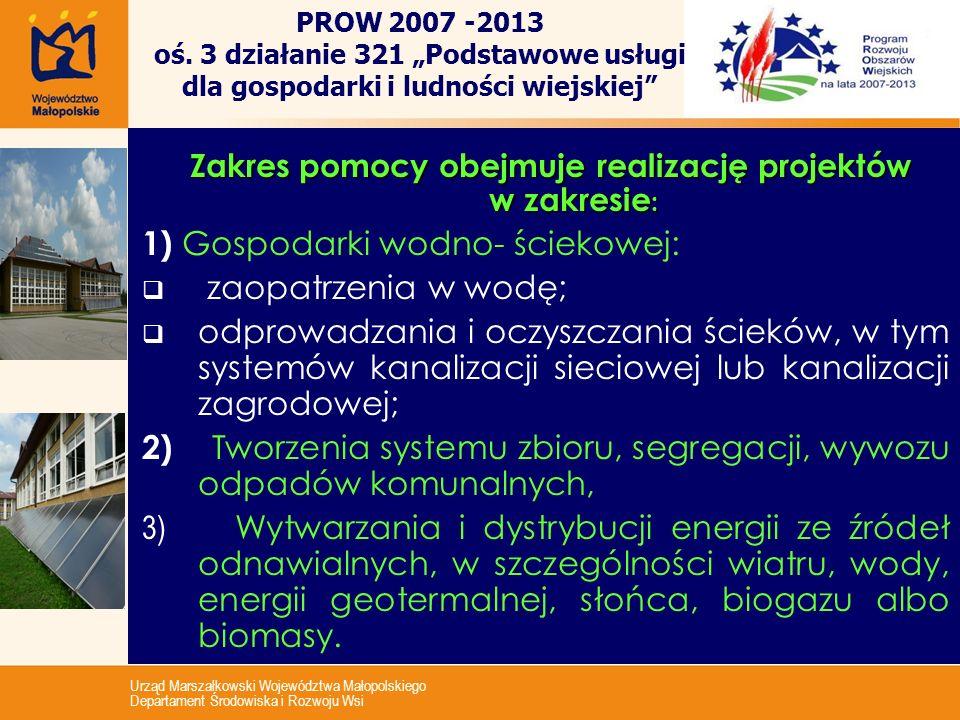 Zakres pomocy obejmuje realizację projektów w zakresie: