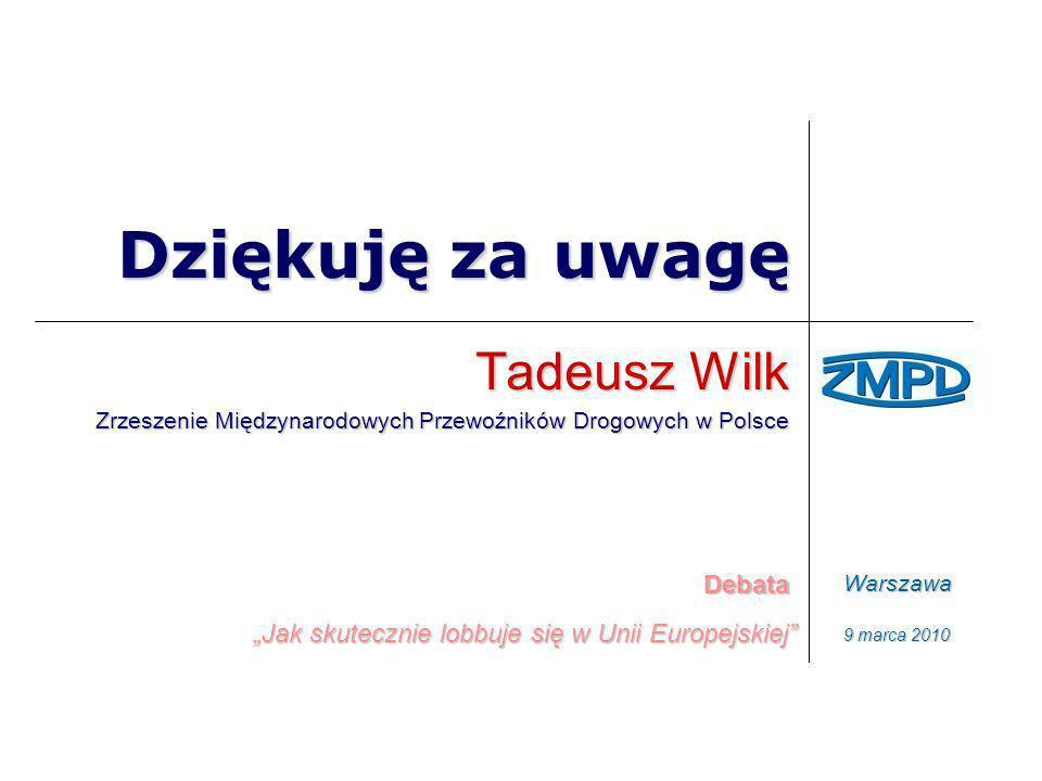 Dziękuję za uwagę Tadeusz Wilk Debata
