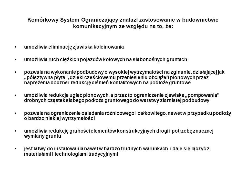 Komórkowy System Ograniczający znalazł zastosowanie w budownictwie komunikacyjnym ze względu na to, że:
