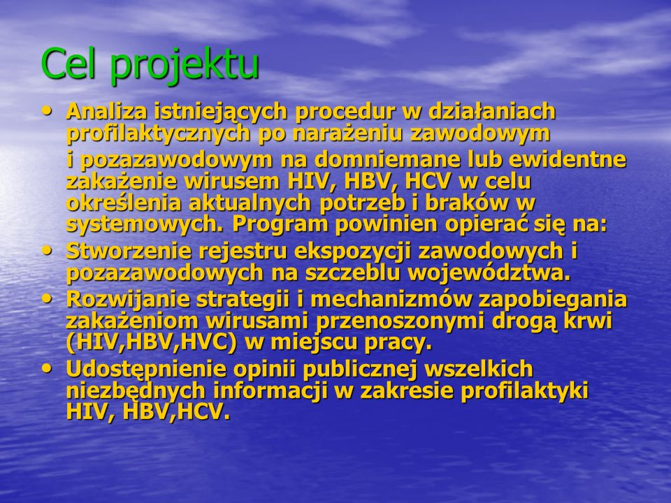 Cel projektu Analiza istniejących procedur w działaniach profilaktycznych po narażeniu zawodowym.