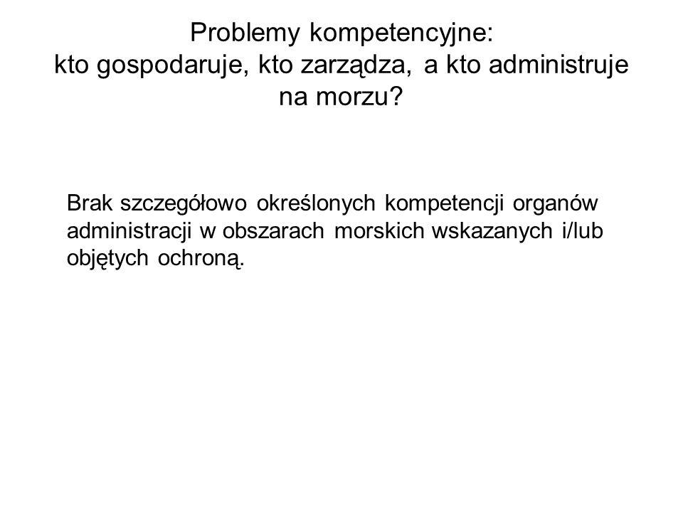 Problemy kompetencyjne: kto gospodaruje, kto zarządza, a kto administruje na morzu