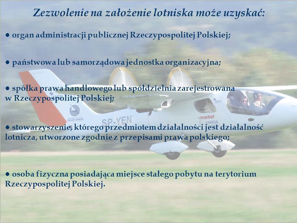 Zezwolenie na założenie lotniska może uzyskać: