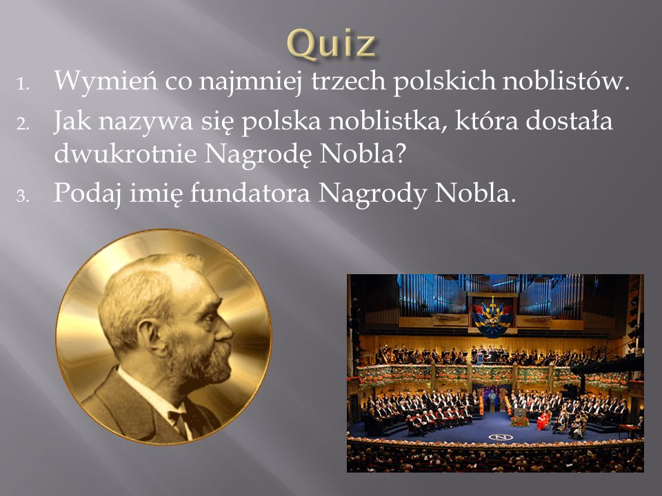Quiz Wymień co najmniej trzech polskich noblistów.
