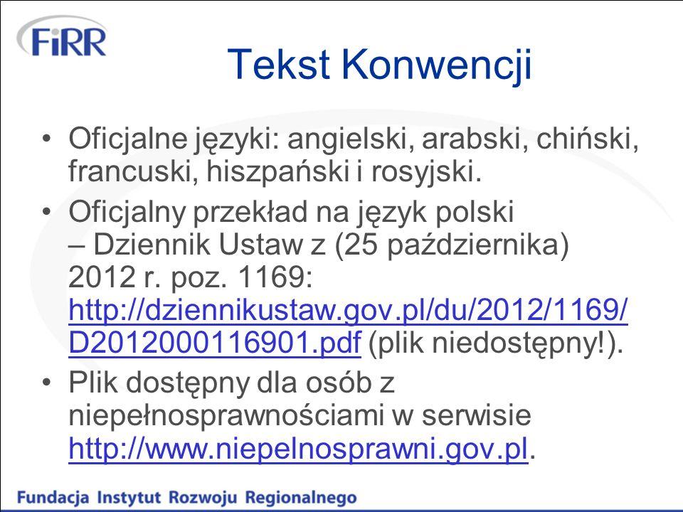Tekst Konwencji Oficjalne języki: angielski, arabski, chiński, francuski, hiszpański i rosyjski.