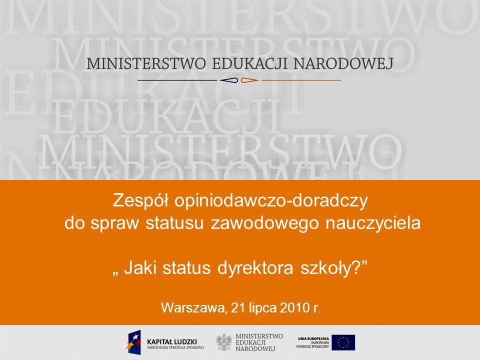 """Zespół opiniodawczo-doradczy do spraw statusu zawodowego nauczyciela """" Jaki status dyrektora szkoły"""