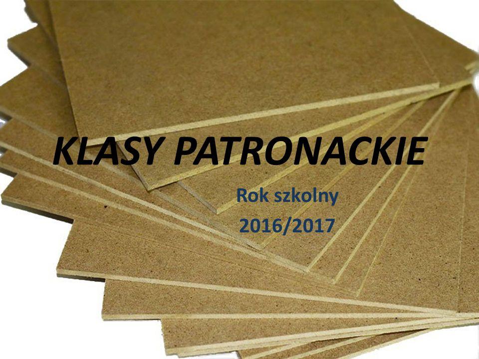KLASY PATRONACKIE Rok szkolny 2016/2017