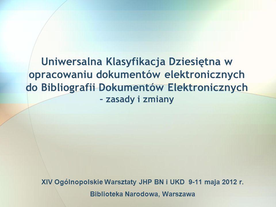Uniwersalna Klasyfikacja Dziesiętna w opracowaniu dokumentów elektronicznych do Bibliografii Dokumentów Elektronicznych – zasady i zmiany