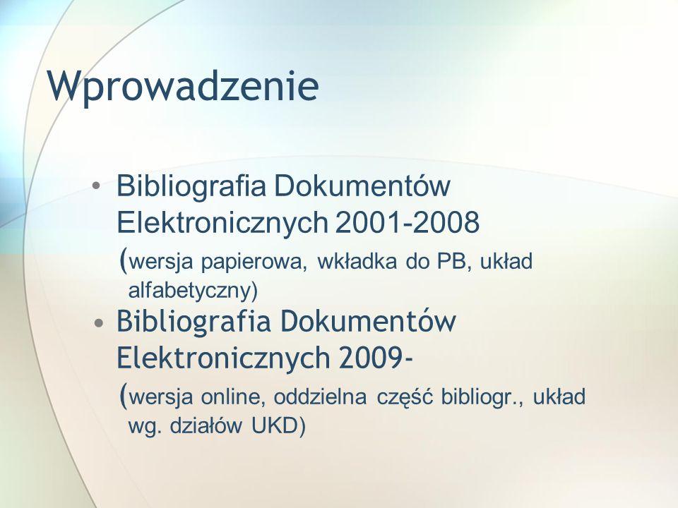 Wprowadzenie Bibliografia Dokumentów Elektronicznych 2001-2008