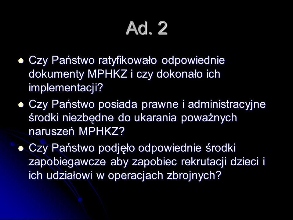 Ad. 2 Czy Państwo ratyfikowało odpowiednie dokumenty MPHKZ i czy dokonało ich implementacji