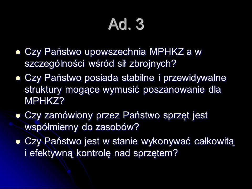 Ad. 3 Czy Państwo upowszechnia MPHKZ a w szczególności wśród sił zbrojnych