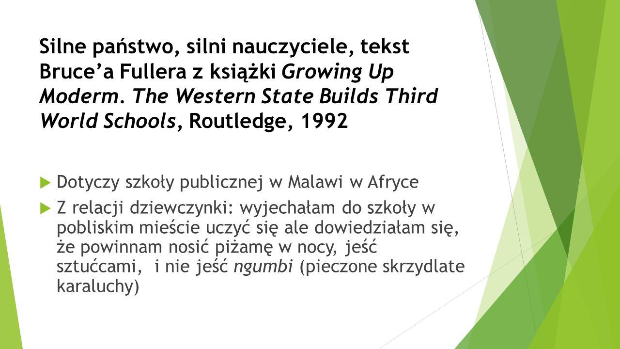 Silne państwo, silni nauczyciele, tekst Bruce'a Fullera z książki Growing Up Moderm. The Western State Builds Third World Schools, Routledge, 1992