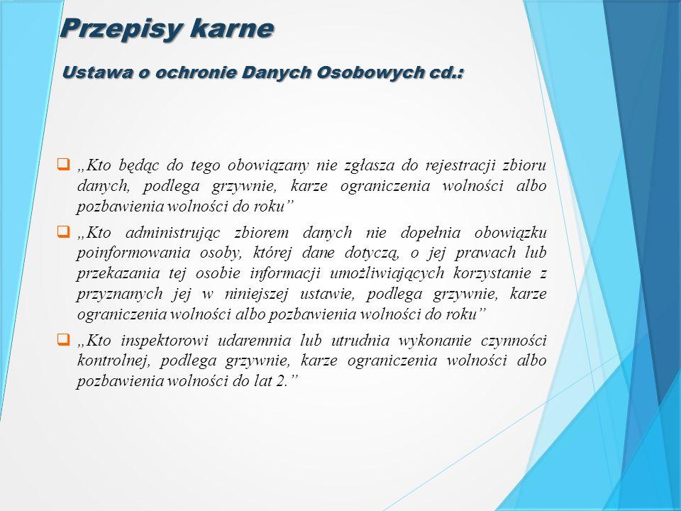 Przepisy karne Ustawa o ochronie Danych Osobowych cd.: