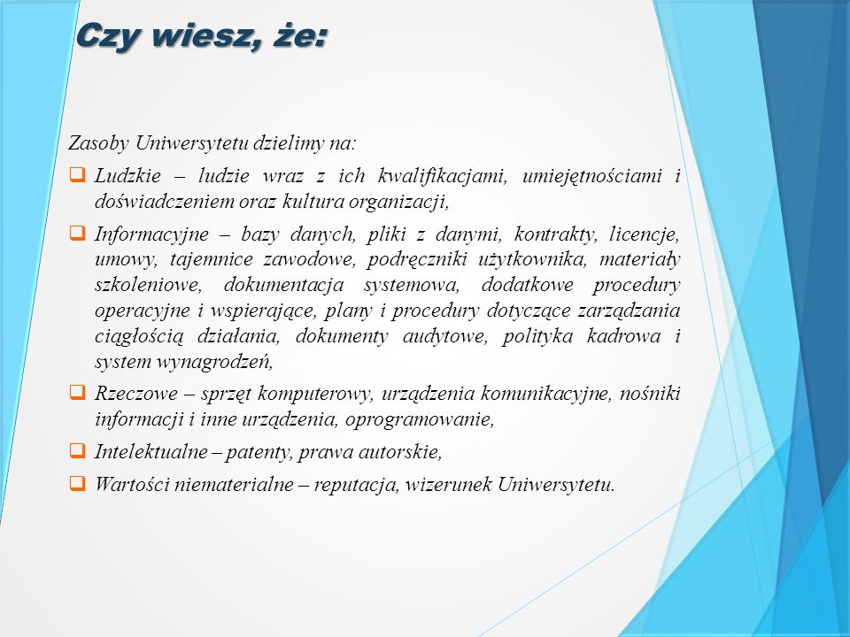 Czy wiesz, że: Zasoby Uniwersytetu dzielimy na: