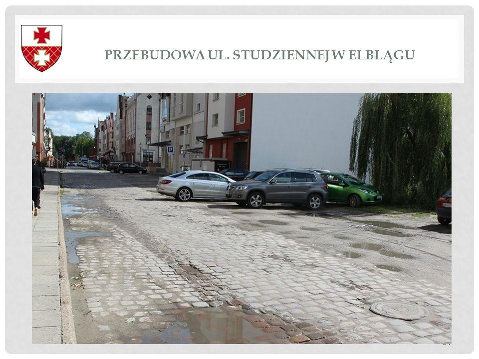 Przebudowa ul. Studziennej w Elblągu