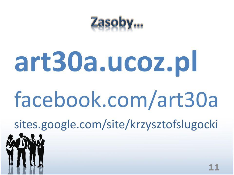 art30a.ucoz.pl facebook.com/art30a Zasoby…