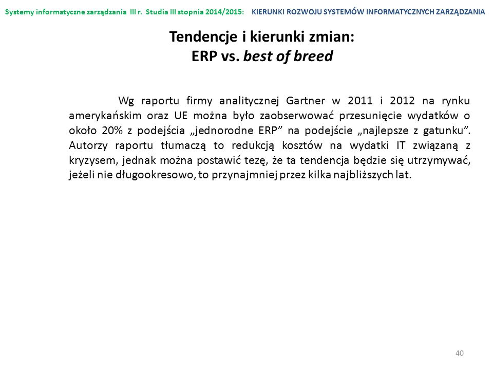 Tendencje i kierunki zmian: ERP vs. best of breed