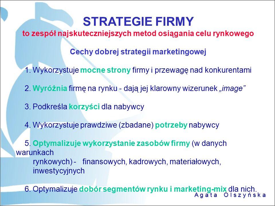 STRATEGIE FIRMY to zespół najskuteczniejszych metod osiągania celu rynkowego. Cechy dobrej strategii marketingowej.