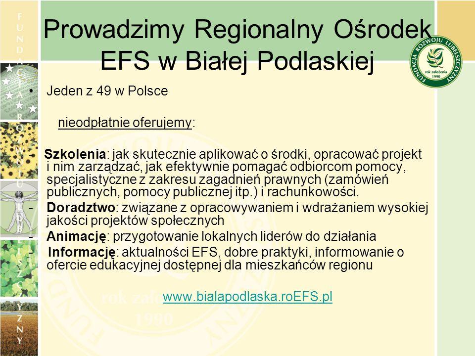 Prowadzimy Regionalny Ośrodek EFS w Białej Podlaskiej