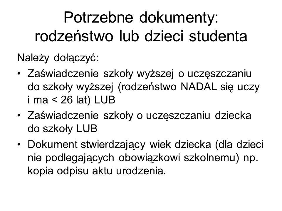 Potrzebne dokumenty: rodzeństwo lub dzieci studenta
