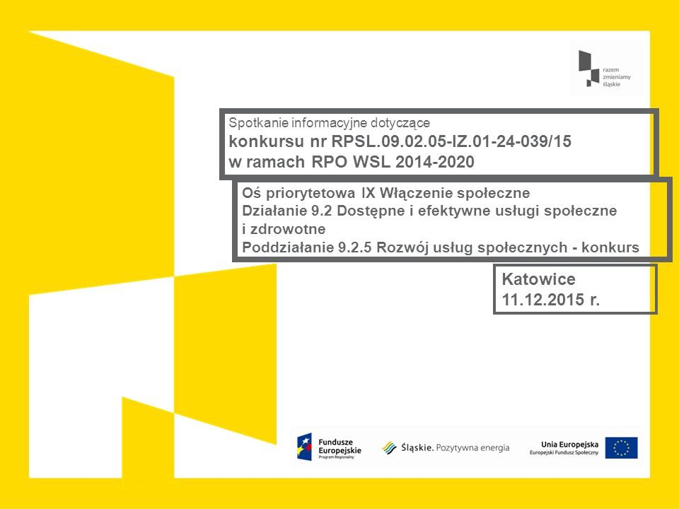 konkursu nr RPSL.09.02.05-IZ.01-24-039/15 w ramach RPO WSL 2014-2020