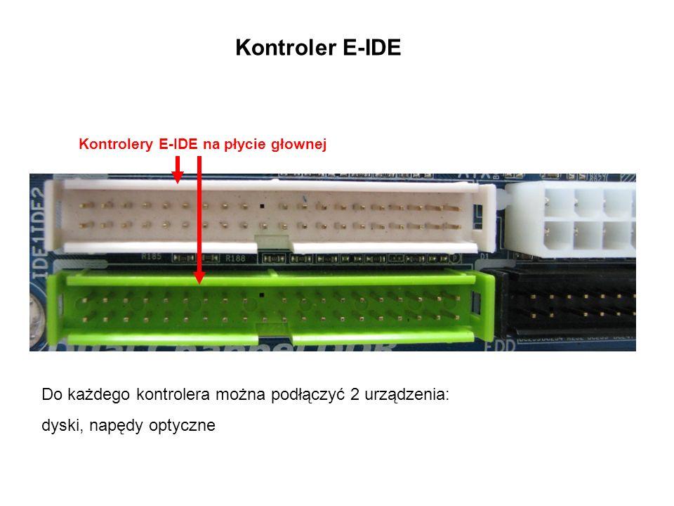 Kontroler E-IDE Do każdego kontrolera można podłączyć 2 urządzenia: