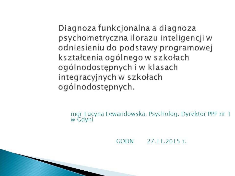 Diagnoza funkcjonalna a diagnoza psychometryczna ilorazu inteligencji w odniesieniu do podstawy programowej kształcenia ogólnego w szkołach ogólnodostępnych i w klasach integracyjnych w szkołach ogólnodostępnych.
