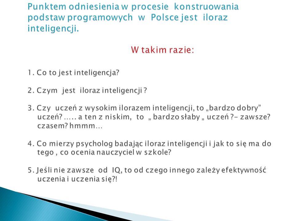 Punktem odniesienia w procesie konstruowania podstaw programowych w Polsce jest iloraz inteligencji.