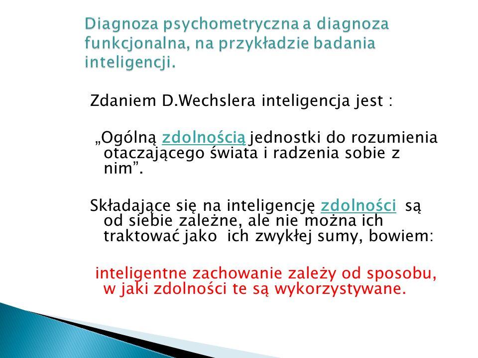 Diagnoza psychometryczna a diagnoza funkcjonalna, na przykładzie badania inteligencji.