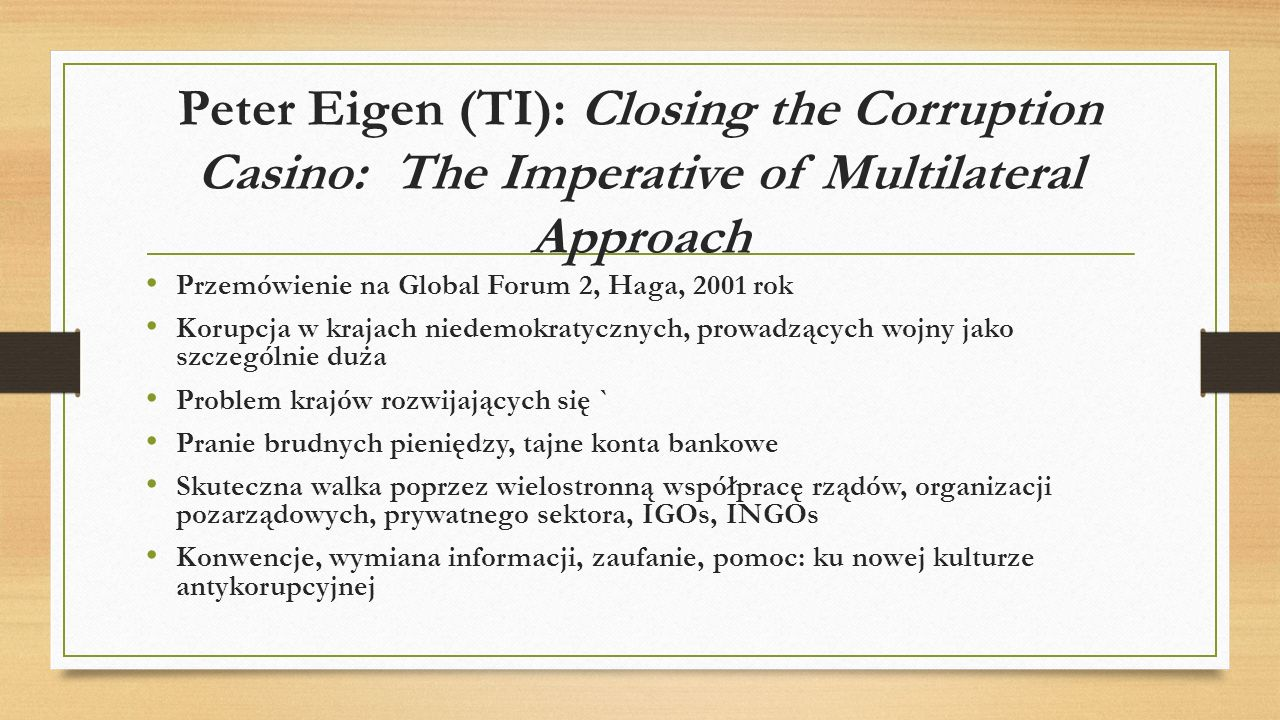 Peter Eigen (TI): Closing the Corruption Casino: The Imperative of Multilateral Approach