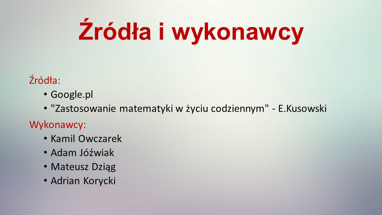 Źródła i wykonawcy Źródła: Google.pl