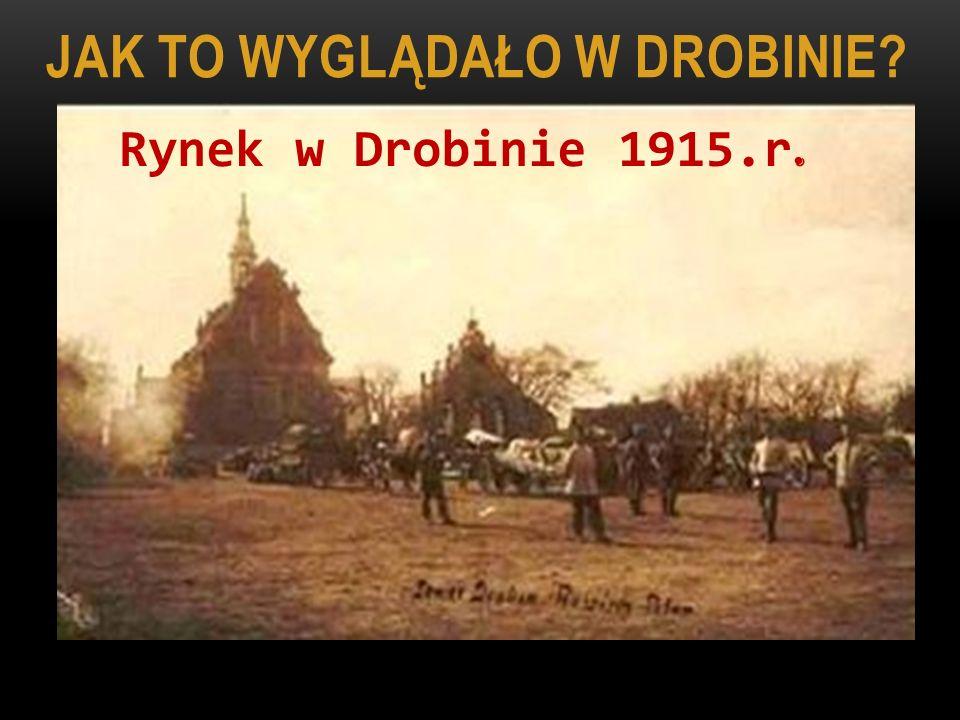 Jak to wyglądało w Drobinie