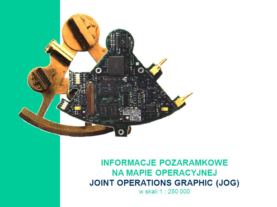 INFORMACJE POZARAMKOWE JOINT OPERATIONS GRAPHIC (JOG)
