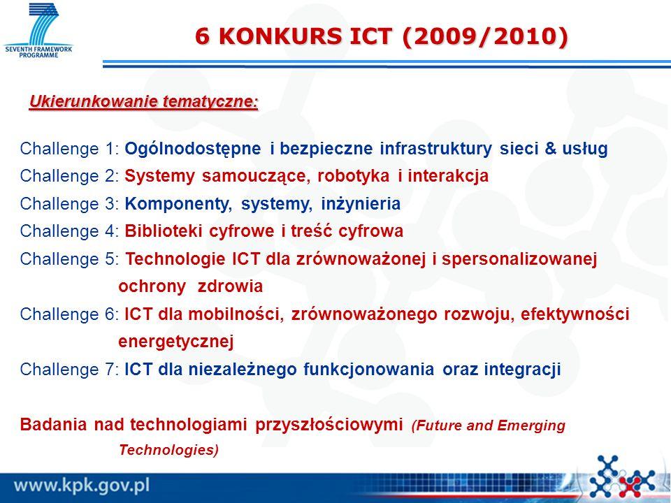 6 KONKURS ICT (2009/2010) Ukierunkowanie tematyczne: Challenge 1: Ogólnodostępne i bezpieczne infrastruktury sieci & usług.