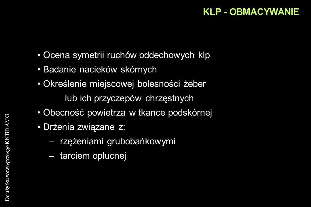 KLP - OBMACYWANIE Ocena symetrii ruchów oddechowych klp. Badanie nacieków skórnych.