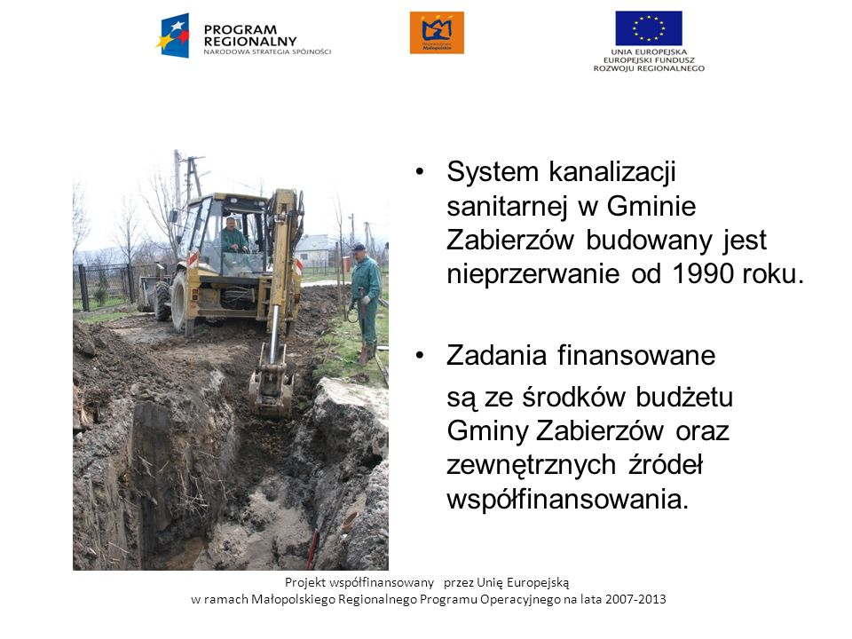 System kanalizacji sanitarnej w Gminie Zabierzów budowany jest nieprzerwanie od 1990 roku.