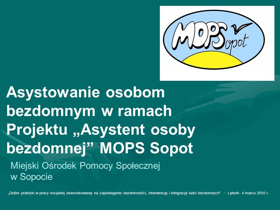 """Asystowanie osobom bezdomnym w ramach Projektu """"Asystent osoby bezdomnej MOPS Sopot"""