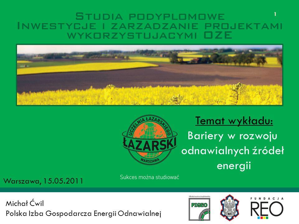 Temat wykładu: Bariery w rozwoju odnawialnych źródeł energii
