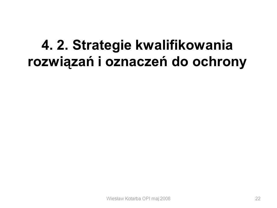 4. 2. Strategie kwalifikowania rozwiązań i oznaczeń do ochrony