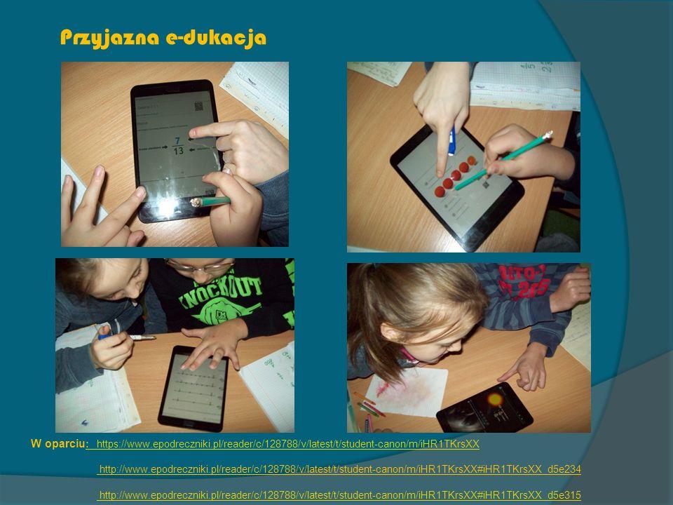 Przyjazna e-dukacja W oparciu: https://www.epodreczniki.pl/reader/c/128788/v/latest/t/student-canon/m/iHR1TKrsXX.