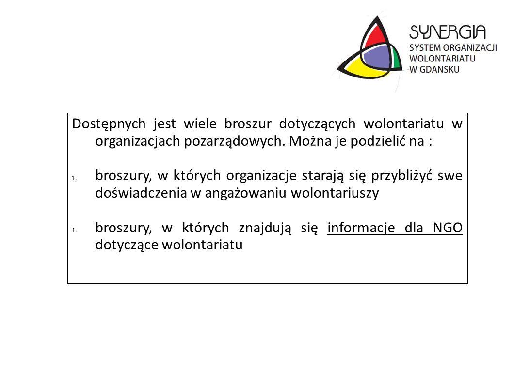 Dostępnych jest wiele broszur dotyczących wolontariatu w organizacjach pozarządowych. Można je podzielić na :