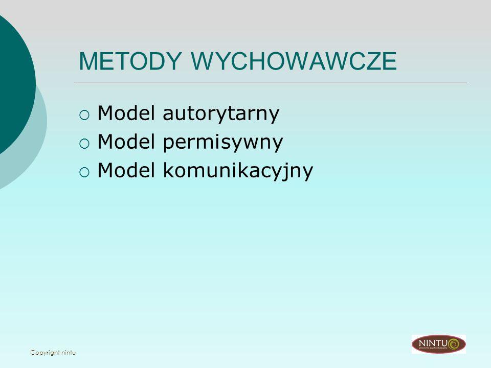 METODY WYCHOWAWCZE Model autorytarny Model permisywny