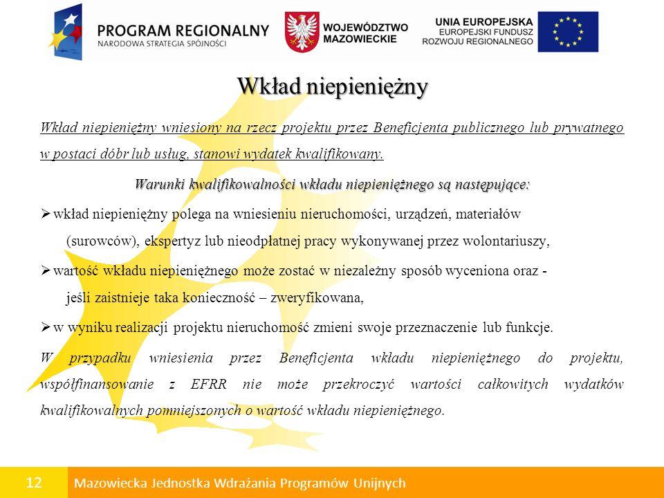 Warunki kwalifikowalności wkładu niepieniężnego są następujące: