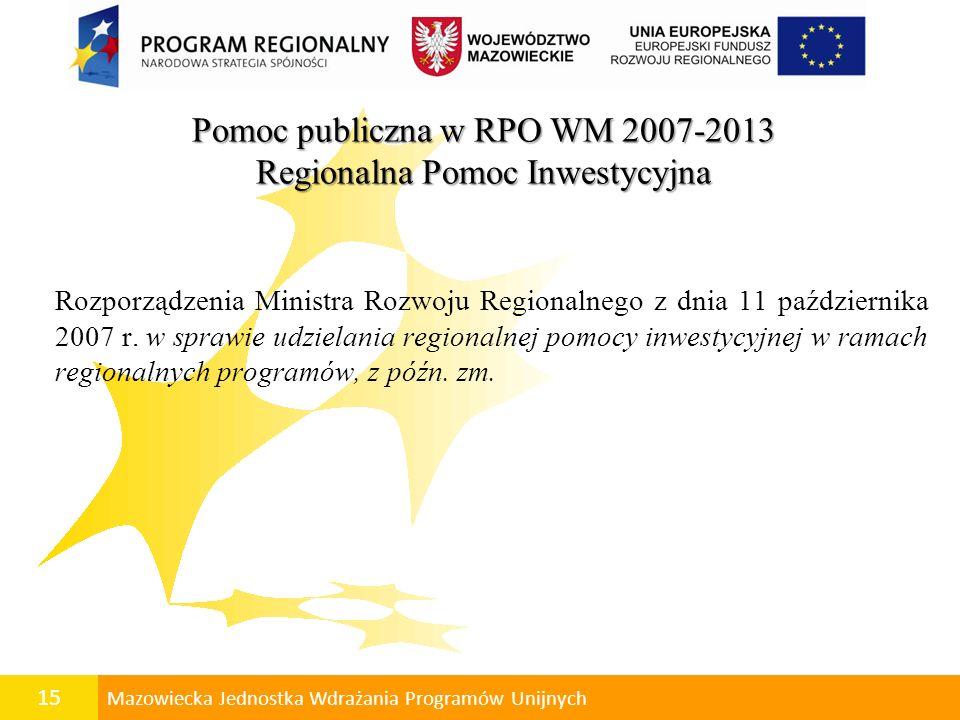 Pomoc publiczna w RPO WM 2007-2013 Regionalna Pomoc Inwestycyjna