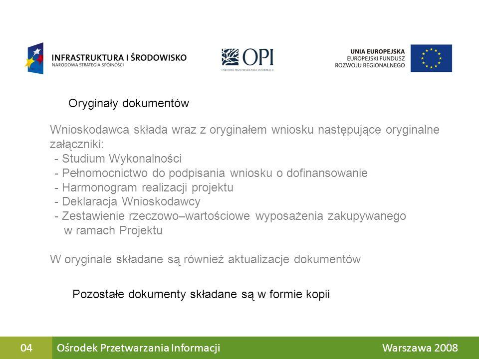 Oryginały dokumentów Wnioskodawca składa wraz z oryginałem wniosku następujące oryginalne załączniki: